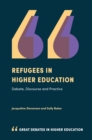 Refugees in Higher Education : Debate, Discourse and Practice - eBook