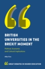 British Universities in the Brexit Moment : Political, Economic and Cultural Implications - eBook