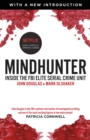 Mindhunter : Inside the FBI Elite Serial Crime Unit (Now A Netflix Series) - Book