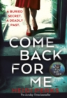 Come Back For Me : Your next obsession from the author of Richard & Judy bestseller NOW YOU SEE HER - Book