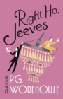 Right Ho, Jeeves : (Jeeves & Wooster) - Book