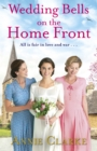 Wedding Bells on the Home Front : A heart-warming story of courage, community and love - Book