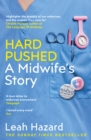 Hard Pushed : A Midwife's Story - Book