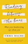 Reading Between the Lines : What your handwriting says about you - Book