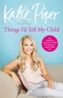 From Mother to Daughter : The Things I'd Tell My Child - Book
