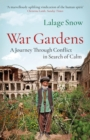 War Gardens : A Journey Through Conflict in Search of Calm - eBook