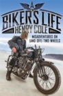 A Biker's Life : Misadventures on (and off) Two Wheels - Book