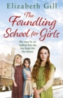 The Foundling School for Girls : She may be an orphan but she has hope for the future - eBook