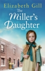 The Miller's Daughter : Will she be forever destined to the workhouse? - Book