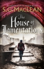 The House of Lamentations : the nailbiting final historical thriller in the award-winning Seeker series - Book