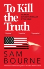 To Kill the Truth - Book