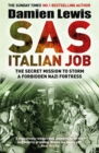SAS Italian Job : The Secret Mission to Storm a Forbidden Nazi Fortress - Book