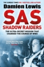 SAS Shadow Raiders : The Ultra-Secret Mission that Changed the Course of WWII - eBook