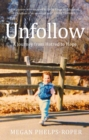 Unfollow : A Journey from Hatred to Hope, leaving the Westboro Baptist Church - eBook
