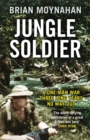 Jungle Soldier : A ONE-MAN WAR THREE LONG YEARS NO WAY OUT - Book