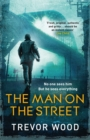 The Man on the Street : a completely addictive crime thriller for fans of Ian Rankin and Robert Galbraith - eBook