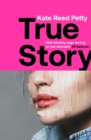 True Story : this genre-defying novel marks the arrival of a powerful new literary voice - eBook