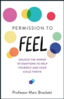 Permission to Feel : Unlock the power of emotions to help yourself and your children thrive - eBook