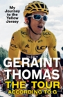 The Tour According to G : My Journey to the Yellow Jersey - eBook