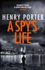 A Spy's Life : A pulse-racing spy thriller of relentless intrigue and mistrust - eBook