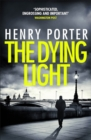The Dying Light : Terrifyingly plausible surveillance thriller from an espionage master - Book
