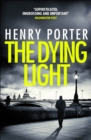 The Dying Light : Terrifyingly plausible surveillance thriller from an espionage master - eBook