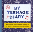 My Teenage Diary : Adolescent musings from Series 1-8 of the hit BBC Radio 4 comedy series - eAudiobook
