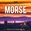 Inspector Morse: BBC Radio Drama Collection : Three classic full-cast dramatisations - eAudiobook