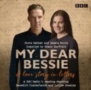 My Dear Bessie: A Love Story in Letters : A BBC Radio 4 adaptation - Book