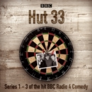 Hut 33: The Complete Series 1-3 : The hit BBC Radio 4 comedy - eAudiobook