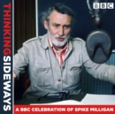 Thinking Sideways : A BBC Celebration of Spike Milligan - Book