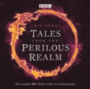 Tales from the Perilous Realm : Four BBC Radio 4 full-cast dramatisations - eAudiobook