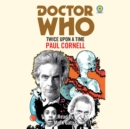 Doctor Who: Twice Upon a Time : 12th Doctor Novelisation - Book