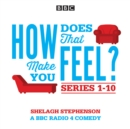 How Does That Make You Feel?: Series 1-10 : The BBC Radio 4 Comedy Drama - eAudiobook