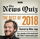 The News Quiz: Best of 2018 : The topical BBC Radio 4 comedy panel show - Book