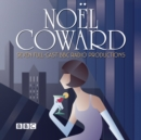 The Noel Coward BBC Radio Drama Collection : Seven BBC Radio full-cast productions - Book