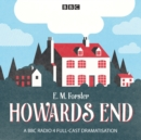 Howard's End : A BBC Radio 4 full cast dramatisation - eAudiobook