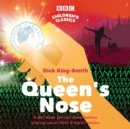 The Queen's Nose : A BBC Radio full-cast dramatisation - Book