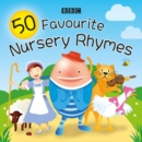 50 Favourite Nursery Rhymes : A BBC spoken introduction to the classics - Book
