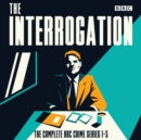 The Interrogation: The Complete Series 1-5 - eAudiobook