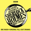 The Further Adventures of Sherlock Holmes : 15 BBC Radio 4 original full-cast dramas - eAudiobook