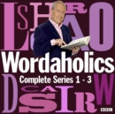 Wordaholics: The Complete Series 1-3 : The word-obsessed BBC comedy panel show - eAudiobook