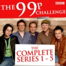 The 99p Challenge: Series 1-5 : The Complete BBC Radio 4 Collection - eAudiobook