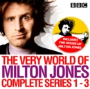 The Very World of Milton Jones: Series 1-3 : The Complete BBC Radio 4 Collection - eAudiobook