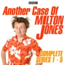 Another Case of Milton Jones: Series 1-5 : The Complete BBC Radio 4 Collection - eAudiobook