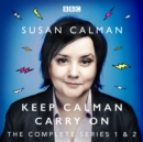 Susan Calman: Keep Calman Carry On : The Complete Series 1 and 2 - eAudiobook