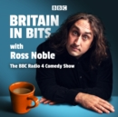 Britain in Bits with Ross Noble : The BBC Radio 4 comedy show - eAudiobook