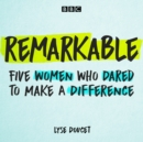 Remarkable : Five women who dared to make a difference - eAudiobook