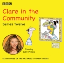 Clare in the Community: Series 12 : The BBC Radio4 comedy sitcom - eAudiobook