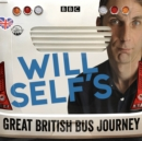Will Self's Great British Bus Journey : A BBC Radio 4 documentary - eAudiobook